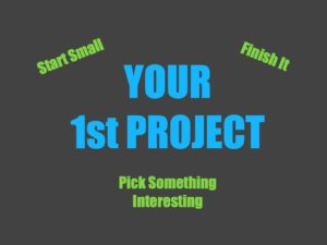 Tips for Your First Project