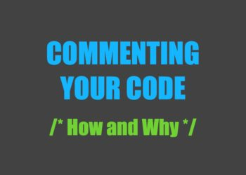 Commenting Your Code: How and Why