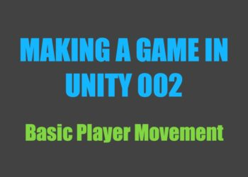 Making a Game in Unity 002: Basic Player Movement