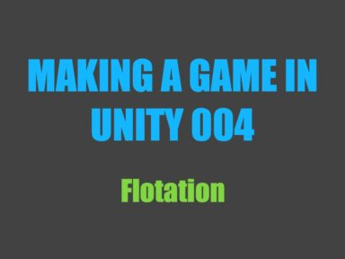 Making a Game in Unity 004: Flotation