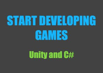 Start Developing Games With Unity and C#