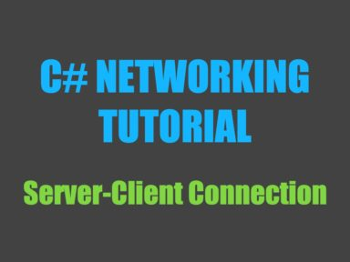 C# networking tutorial: server-client connection