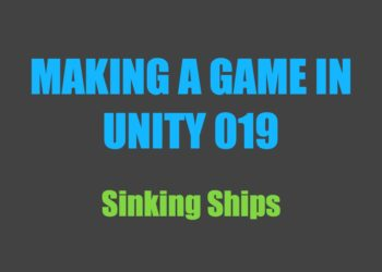 Making a Game in Unity 019: Sinking Ships
