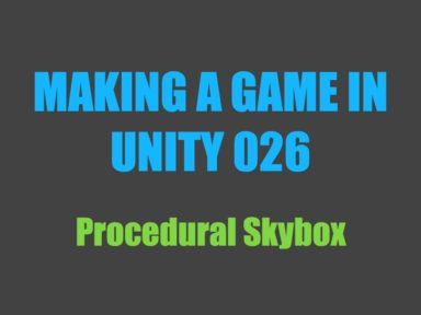 Making a Game in Unity 026: Procedural Skybox