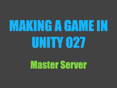 Making a Game in Unity 027: Master Server