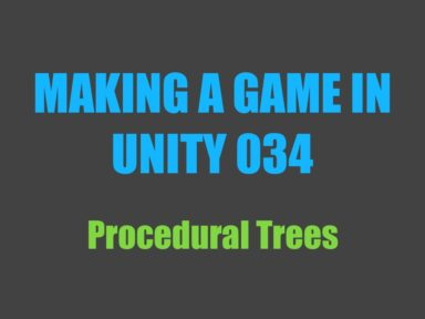 Making a Game in Unity 034: Procedural Tree Generation
