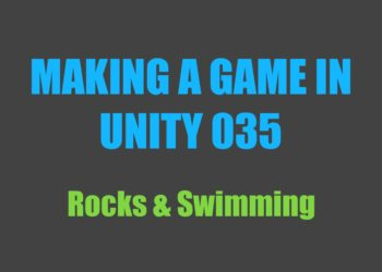 Making a Game in Unity 035: Rocks & Swimming
