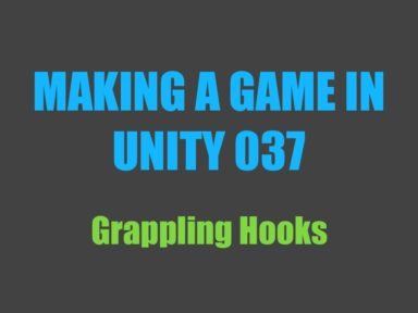 Making a game in Unity 037: grappling hooks