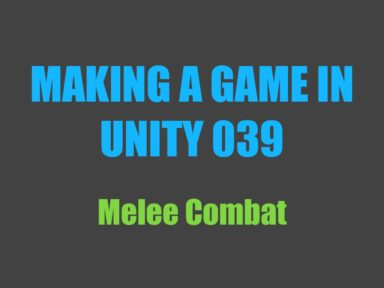 Making a game in Unity 039: melee combat