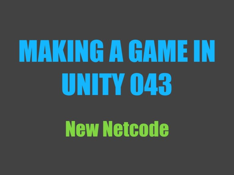 Making a game in Unity 043: new netcode