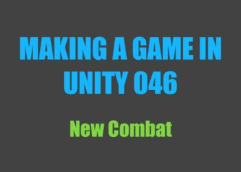 Making a Game in Unity 046: New Combat