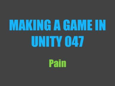 Read more about the article Making a Game in Unity 047: Pain